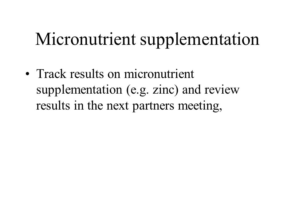 Micronutrient supplementation Track results on micronutrient supplementation (e.g.