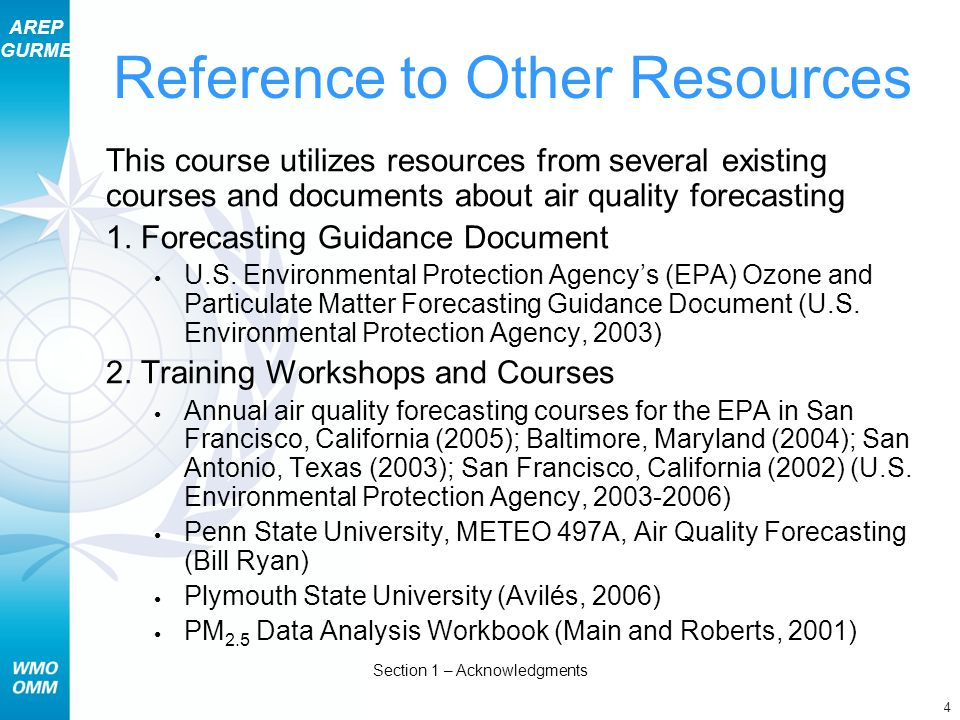 AREP GURME 4 Section 1 – Acknowledgments This course utilizes resources from several existing courses and documents about air quality forecasting 1.