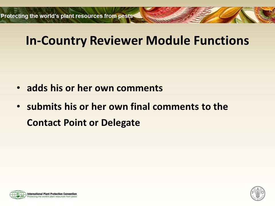 In-Country Reviewer Module Functions adds his or her own comments submits his or her own final comments to the Contact Point or Delegate