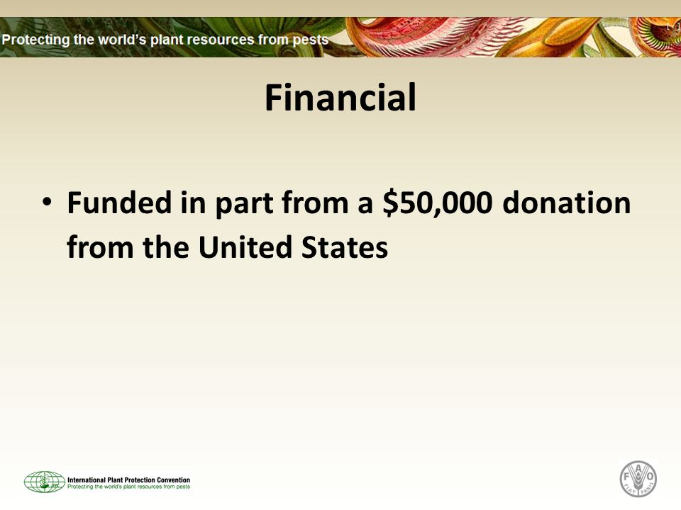 Financial Funded in part from a $50,000 donation from the United States