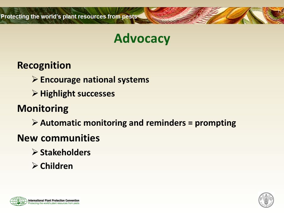 Advocacy Recognition Encourage national systems Highlight successes Monitoring Automatic monitoring and reminders = prompting New communities Stakeholders Children