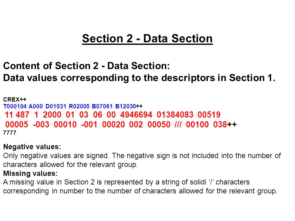 Section 2 - Data Section Content of Section 2 - Data Section: Data values corresponding to the descriptors in Section 1.