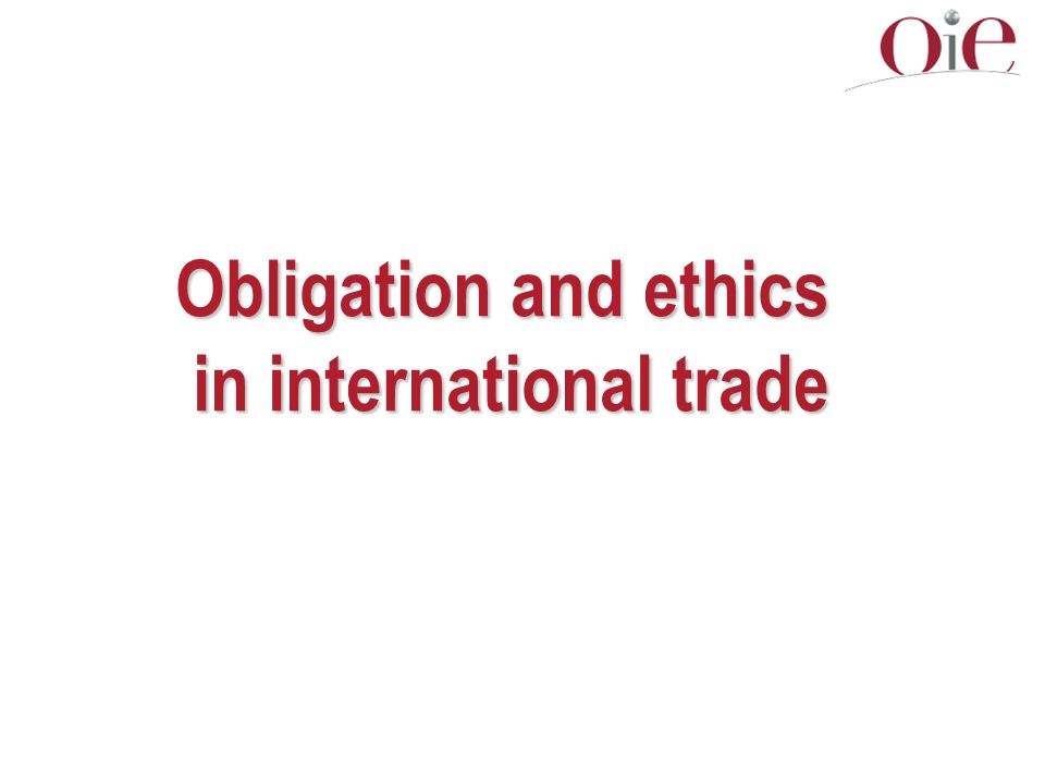 Obligation and ethics in international trade