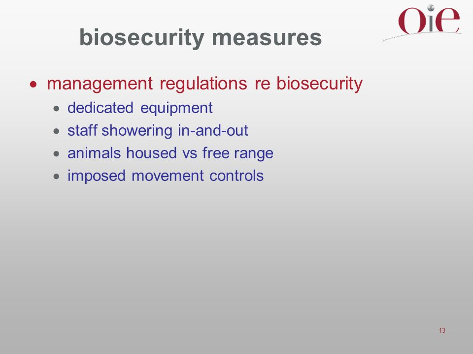 13 biosecurity measures management regulations re biosecurity dedicated equipment staff showering in-and-out animals housed vs free range imposed movement controls