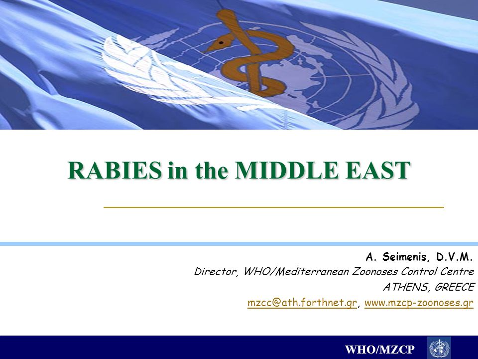 WHO/MZCP RABIES in the MIDDLE EAST A. Seimenis, D.V.M.