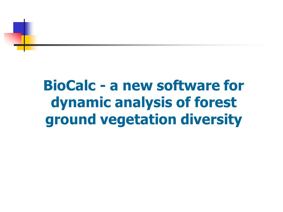 BioCalc - a new software for dynamic analysis of forest ground vegetation diversity
