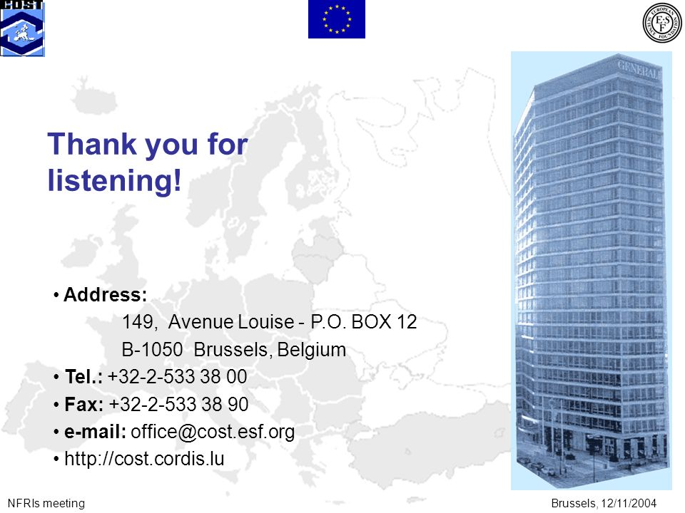 NFRIs meetingBrussels, 12/11/2004 Thank you for listening.
