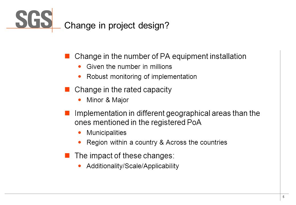 5 Change in project design.