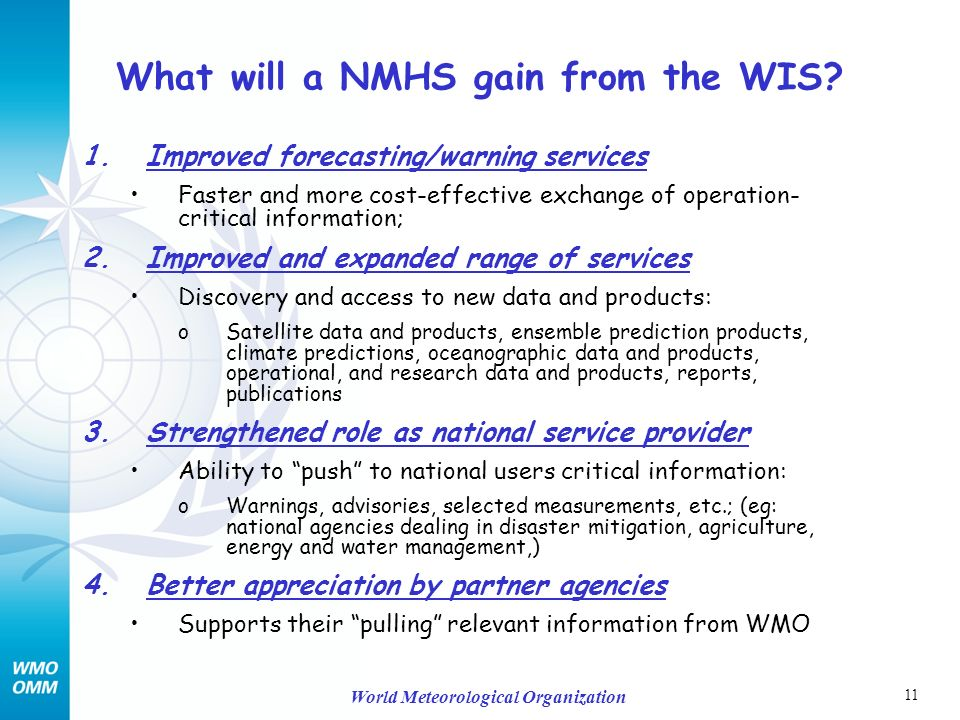 11 World Meteorological Organization What will a NMHS gain from the WIS.