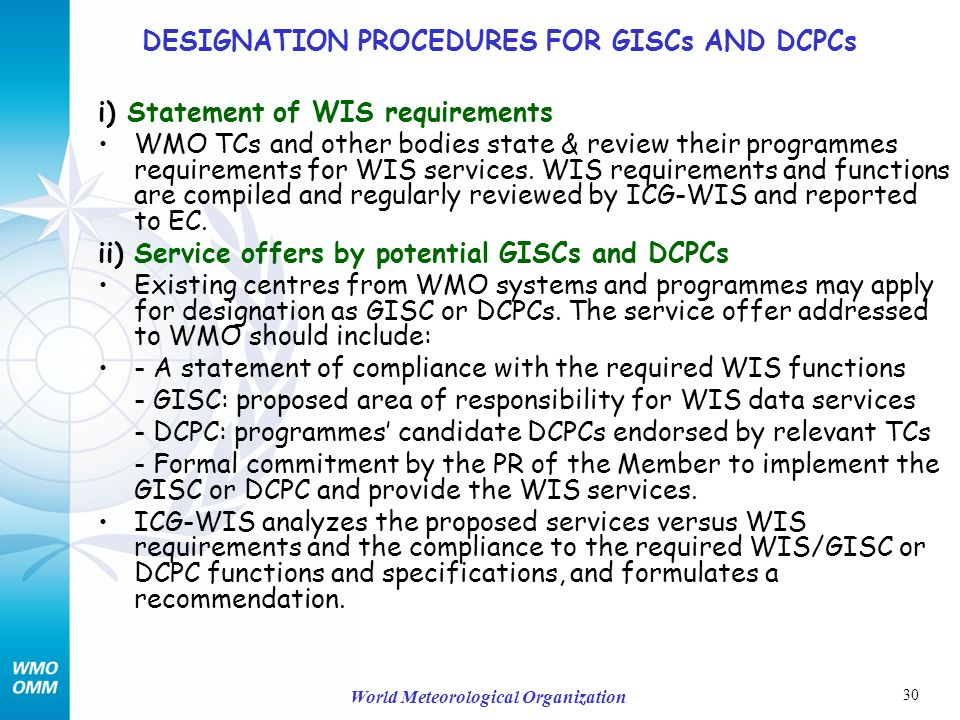 30 World Meteorological Organization i) Statement of WIS requirements WMO TCs and other bodies state & review their programmes requirements for WIS services.