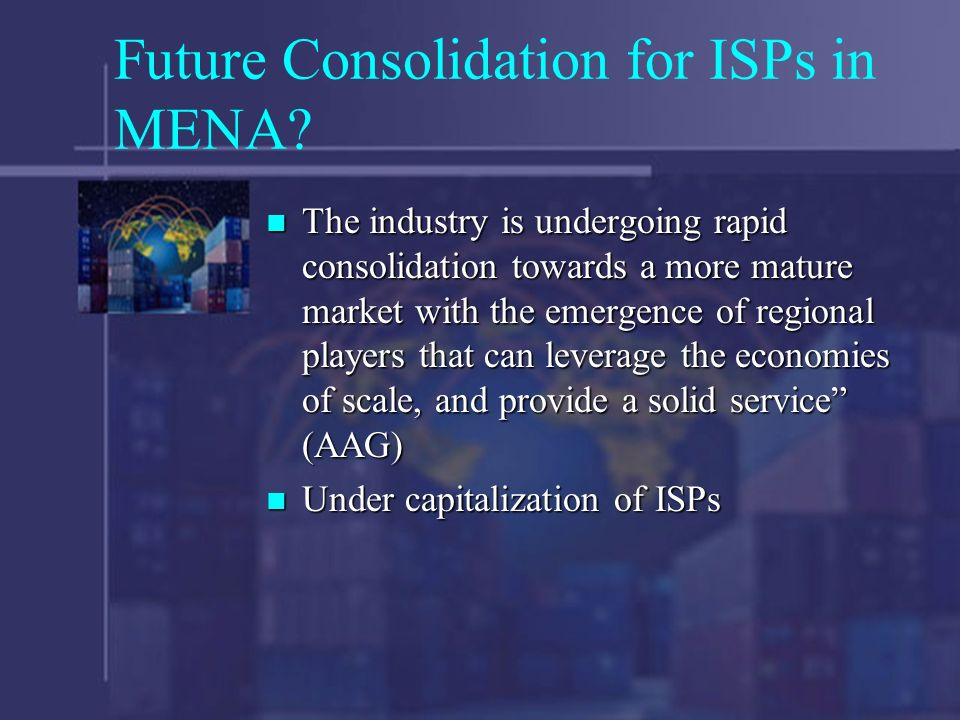 Future Consolidation for ISPs in MENA.