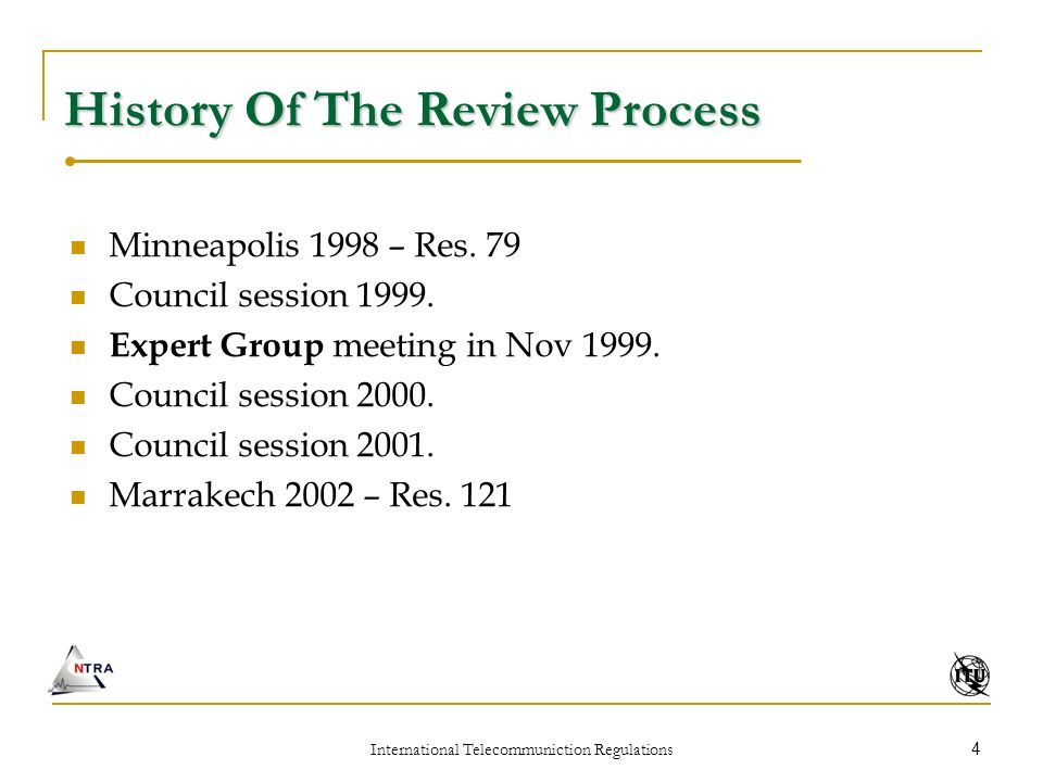 International Telecommuniction Regulations 4 History Of The Review Process Minneapolis 1998 – Res.