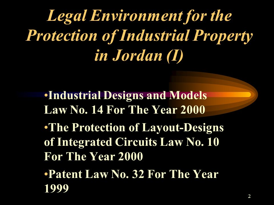 2 Legal Environment for the Protection of Industrial Property in Jordan (I) Industrial Designs and Models Law No.