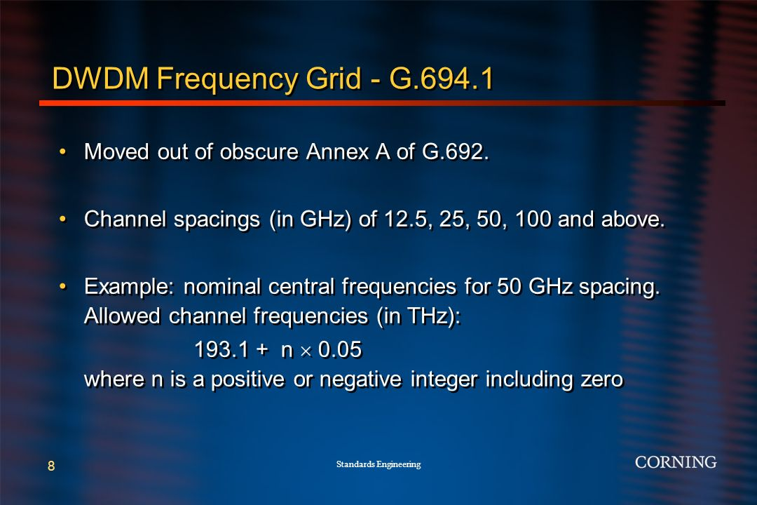 Standards Engineering 8 DWDM Frequency Grid - G.694.1 Moved out of obscure Annex A of G.692.