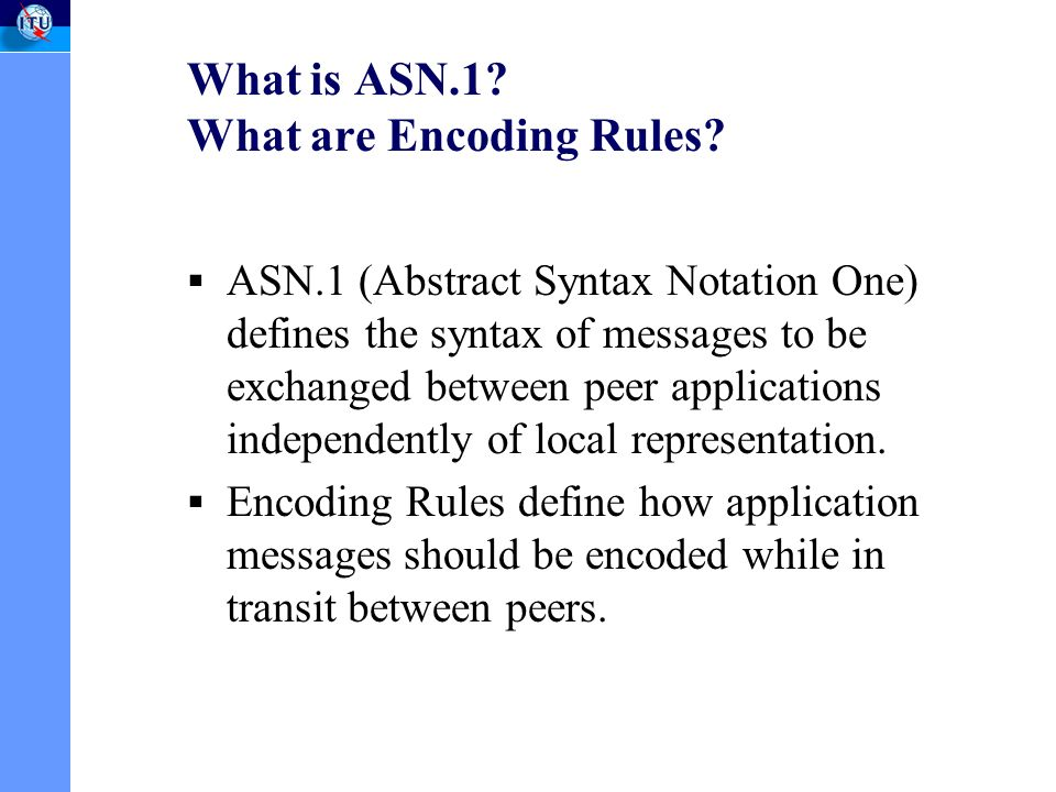 What is ASN.1. What are Encoding Rules.