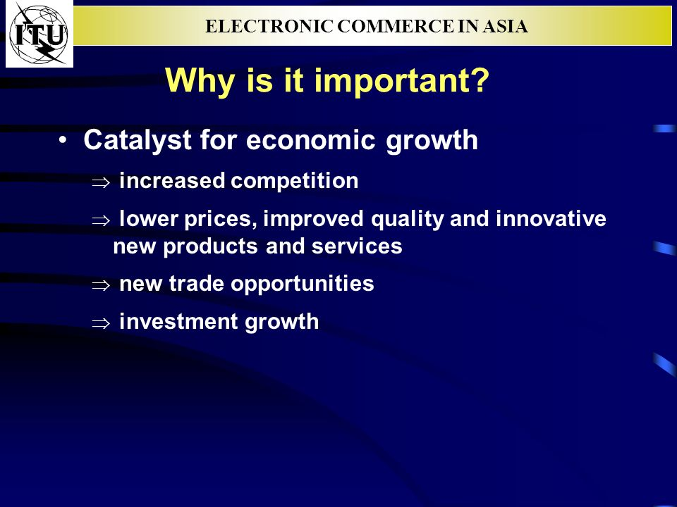 ELECTRONIC COMMERCE IN ASIA Why is it important.