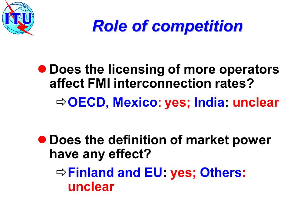 Role of competition Does the licensing of more operators affect FMI interconnection rates.