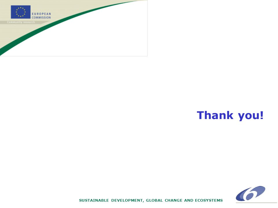 SUSTAINABLE DEVELOPMENT, GLOBAL CHANGE AND ECOSYSTEMS Thank you!
