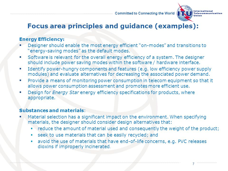 July 2011 Committed to Connecting the World Focus area principles and guidance (examples): Energy Efficiency: Designer should enable the most energy efficient on-modes and transitions to energy-saving modes as the default modes.
