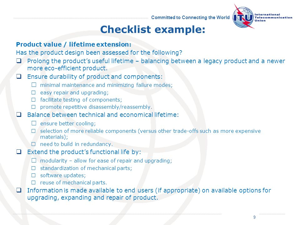 July 2011 Committed to Connecting the World Product value / lifetime extension: Has the product design been assessed for the following.