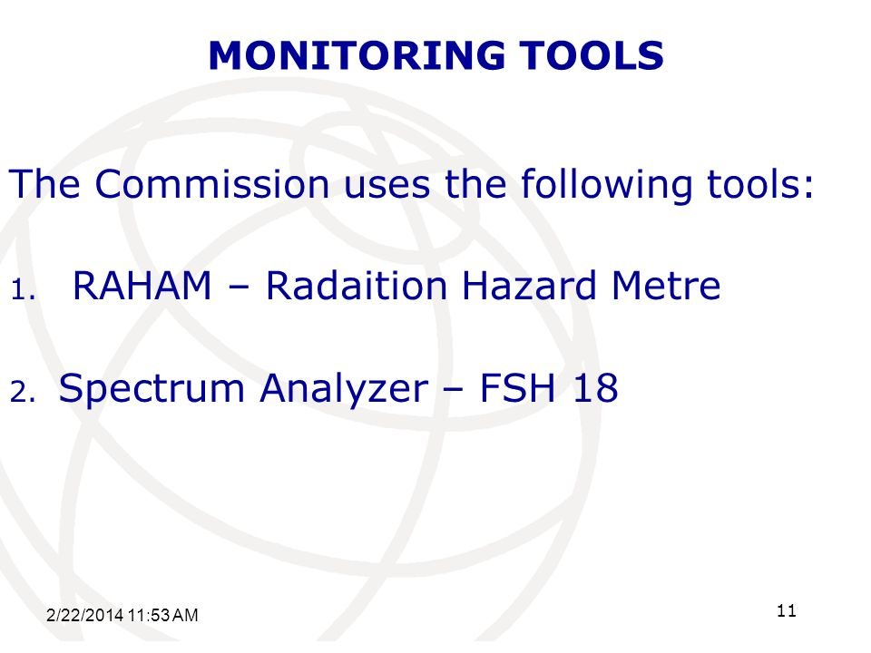 MONITORING TOOLS The Commission uses the following tools: 1.