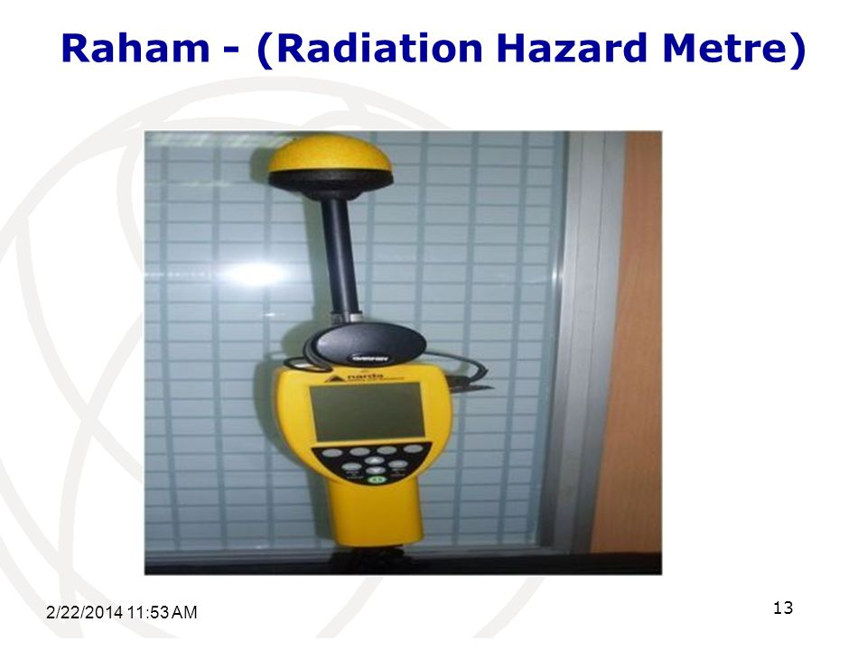Raham - (Radiation Hazard Metre) 2/22/ :55 AM 13