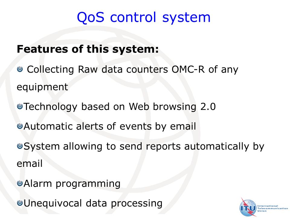 12 Features of this system: Collecting Raw data counters OMC-R of any equipment Technology based on Web browsing 2.0 Automatic alerts of events by email System allowing to send reports automatically by email Alarm programming Unequivocal data processing Easy-to-use QoS control system