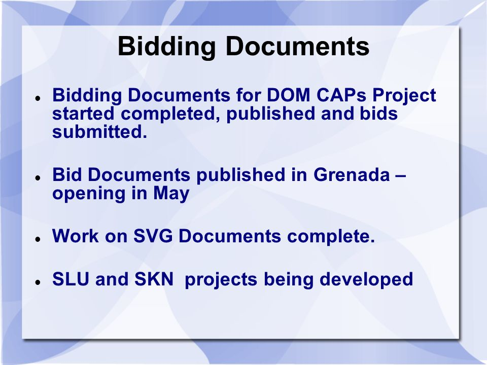 Bidding Documents Bidding Documents for DOM CAPs Project started completed, published and bids submitted.