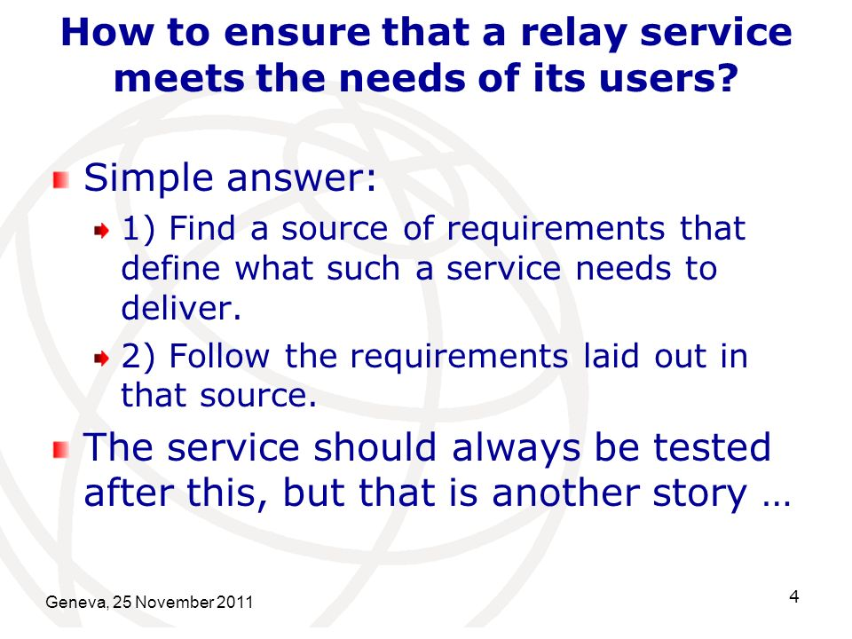 How to ensure that a relay service meets the needs of its users.