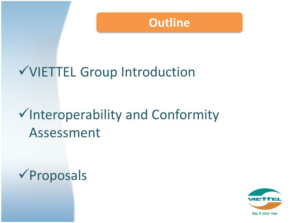 VIETTEL Group Introduction Interoperability and Conformity Assessment Proposals Outline