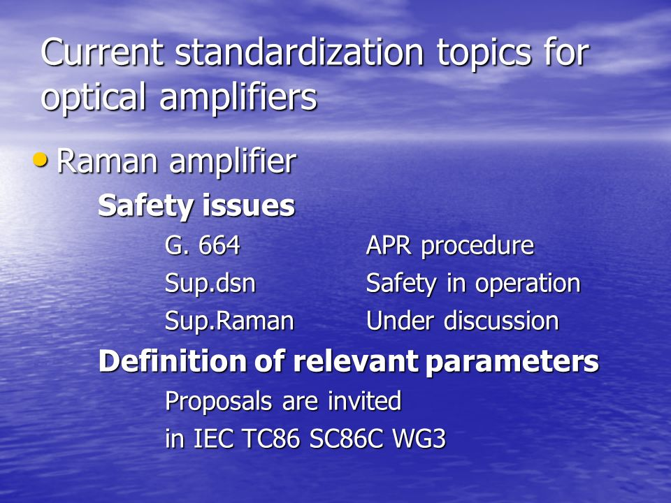 Current standardization topics for optical amplifiers Raman amplifier Raman amplifier Safety issues G.