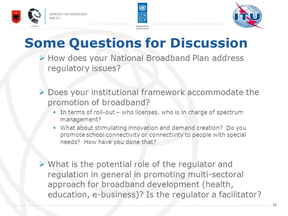 Some Questions for Discussion How does your National Broadband Plan address regulatory issues.