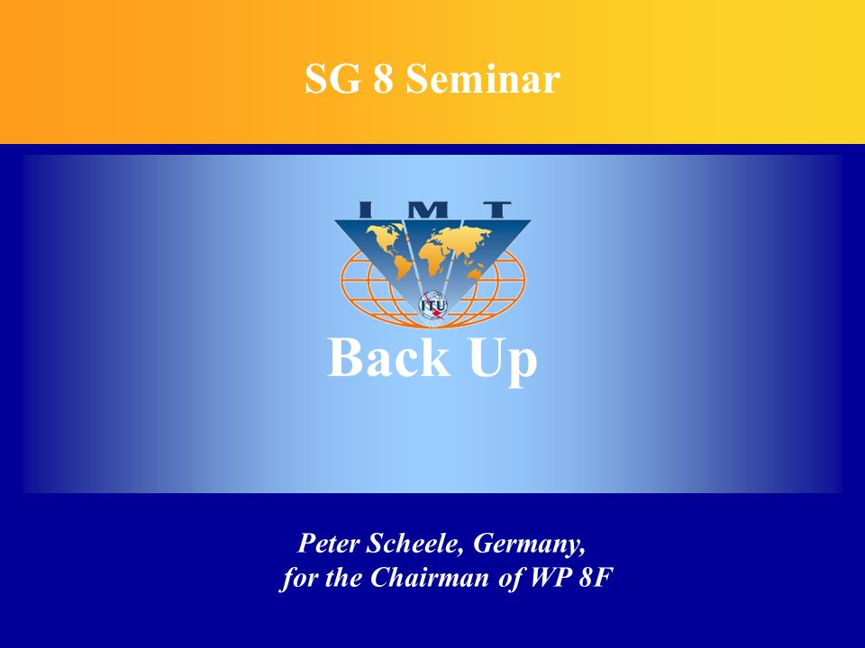 Back Up SG 8 Seminar Peter Scheele, Germany, for the Chairman of WP 8F