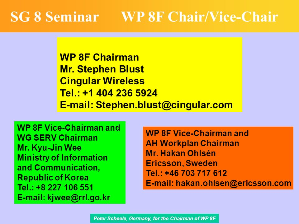 Peter Scheele, Germany, for the Chairman of WP 8F SG 8 SeminarWP 8F Chair/Vice-Chair WP 8F Chairman Mr.