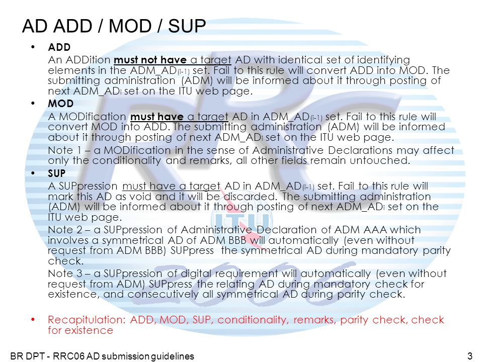 BR DPT - RRC06 AD submission guidelines3 ADD An ADDition must not have a target AD with identical set of identifying elements in the ADM_AD (i-1) set.