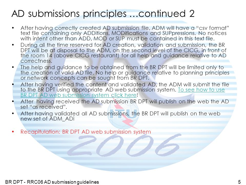 BR DPT - RRC06 AD submission guidelines5 AD submissions principles …continued 2 After having correctly created AD submission file, ADM will have a csv format text file containing only ADDitions, MODifications and SUPpressions.