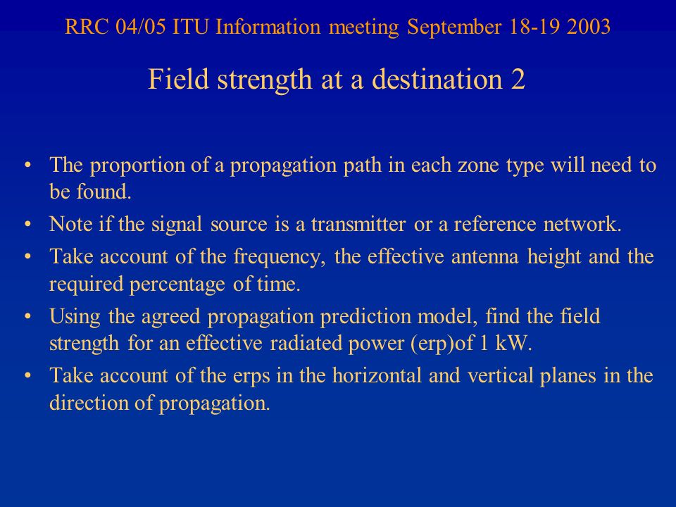 RRC 04/05 ITU Information meeting September 18-19 2003 The proportion of a propagation path in each zone type will need to be found.
