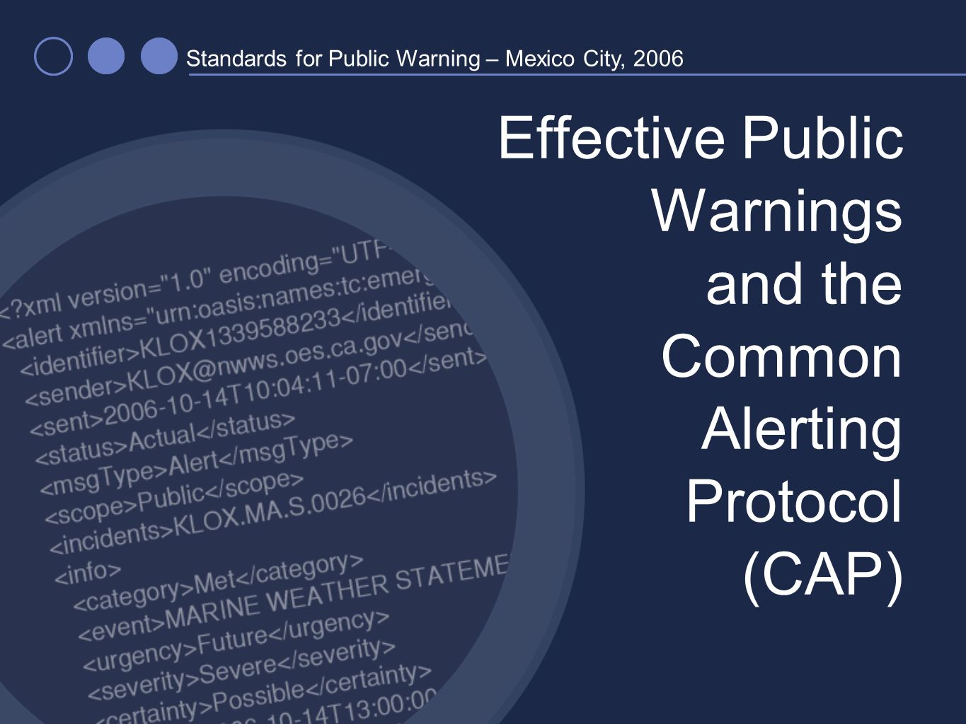 Effective Public Warnings and the Common Alerting Protocol (CAP) Standards for Public Warning – Mexico City, 2006