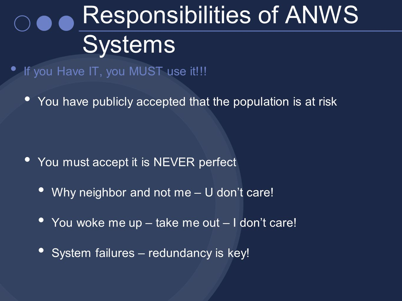 Responsibilities of ANWS Systems If you Have IT, you MUST use it!!.