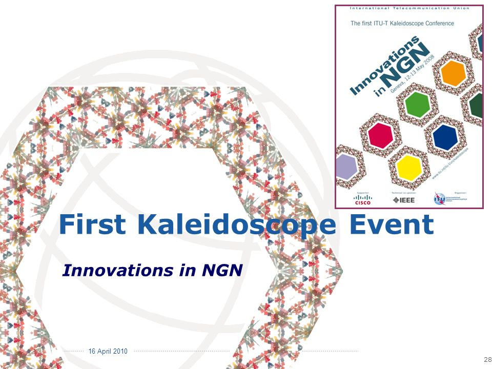 16 April 2010 Committed to Connecting the World 28 Innovations in NGN First Kaleidoscope Event