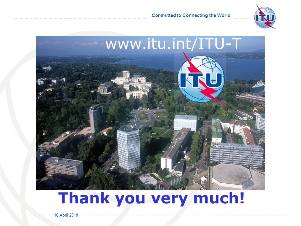16 April 2010 Committed to Connecting the World   Thank you very much!