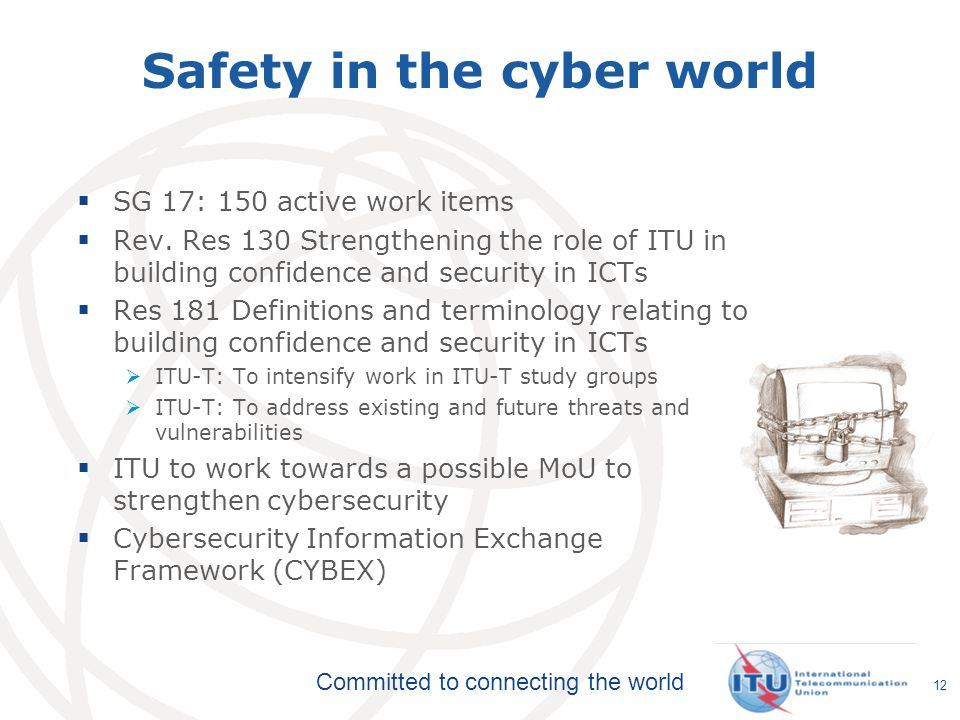 Committed to connecting the world 12 Safety in the cyber world SG 17: 150 active work items Rev.