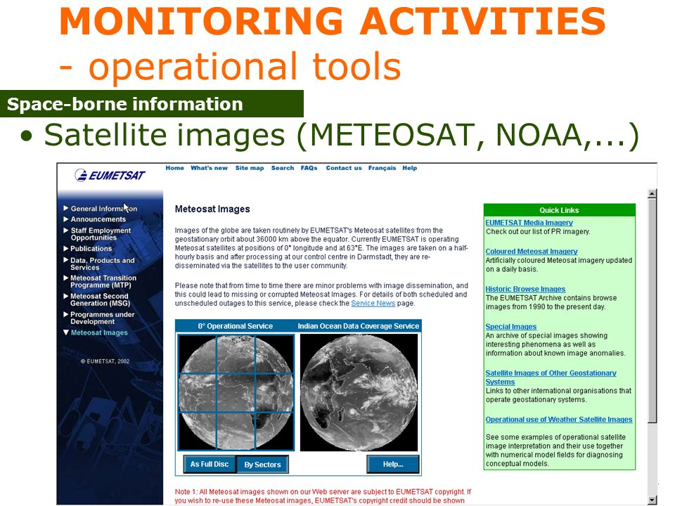 Expert meeting on the application of climate forecasts for agriculture 49 MONITORING ACTIVITIES - operational tools Satellite images (METEOSAT, NOAA,...) Space-borne information
