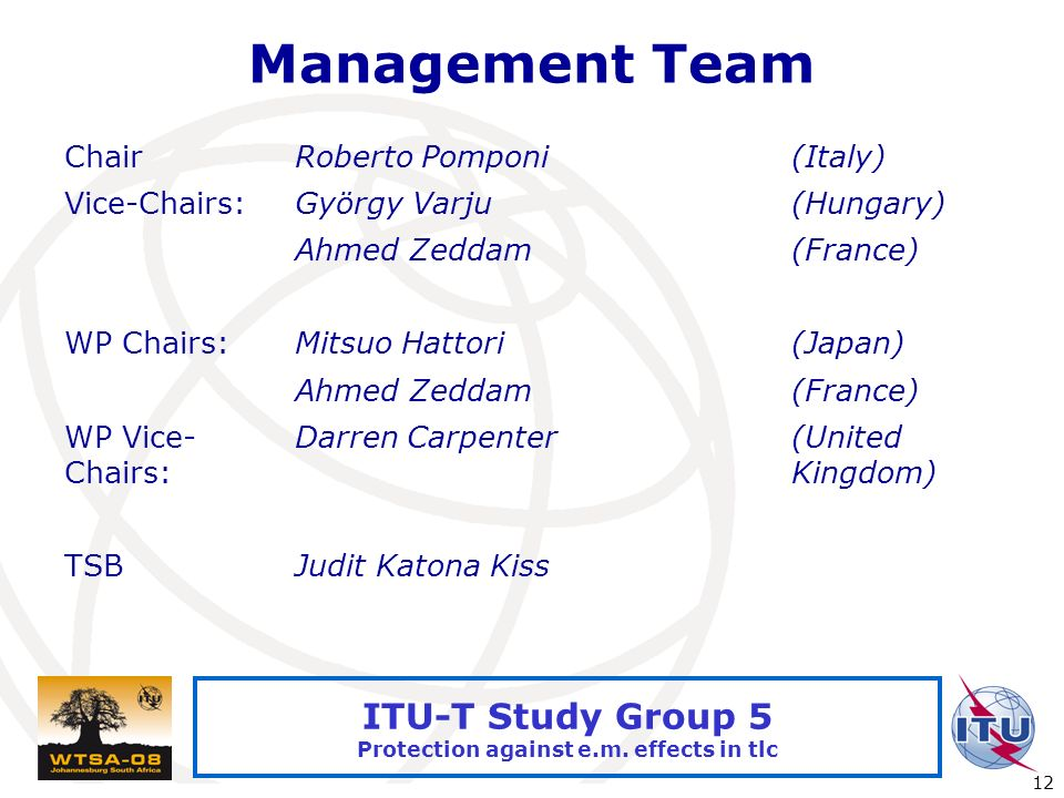 International Telecommunication Union 12 ITU-T Study Group 5 Protection against e.m.