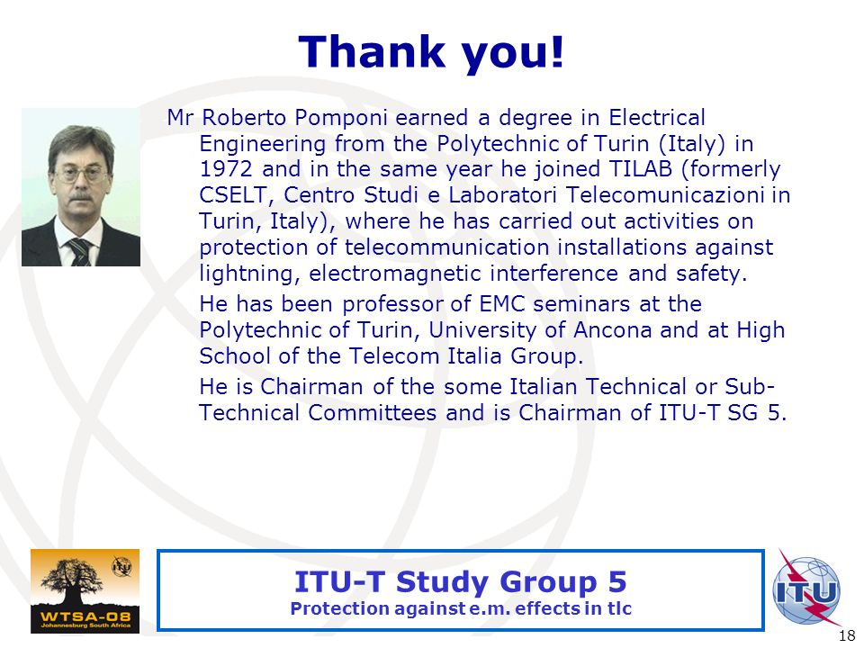 International Telecommunication Union 18 ITU-T Study Group 5 Protection against e.m.