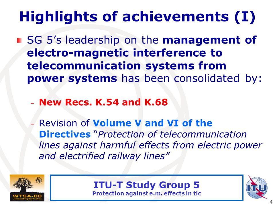 International Telecommunication Union 4 ITU-T Study Group 5 Protection against e.m.