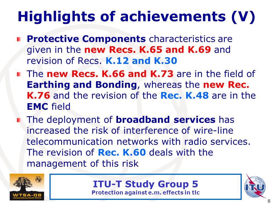 International Telecommunication Union 8 ITU-T Study Group 5 Protection against e.m.