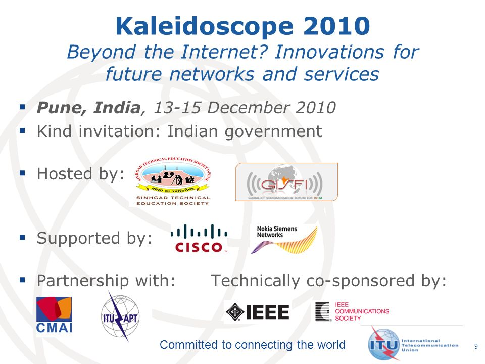 Committed to connecting the world Kaleidoscope 2010 Beyond the Internet.