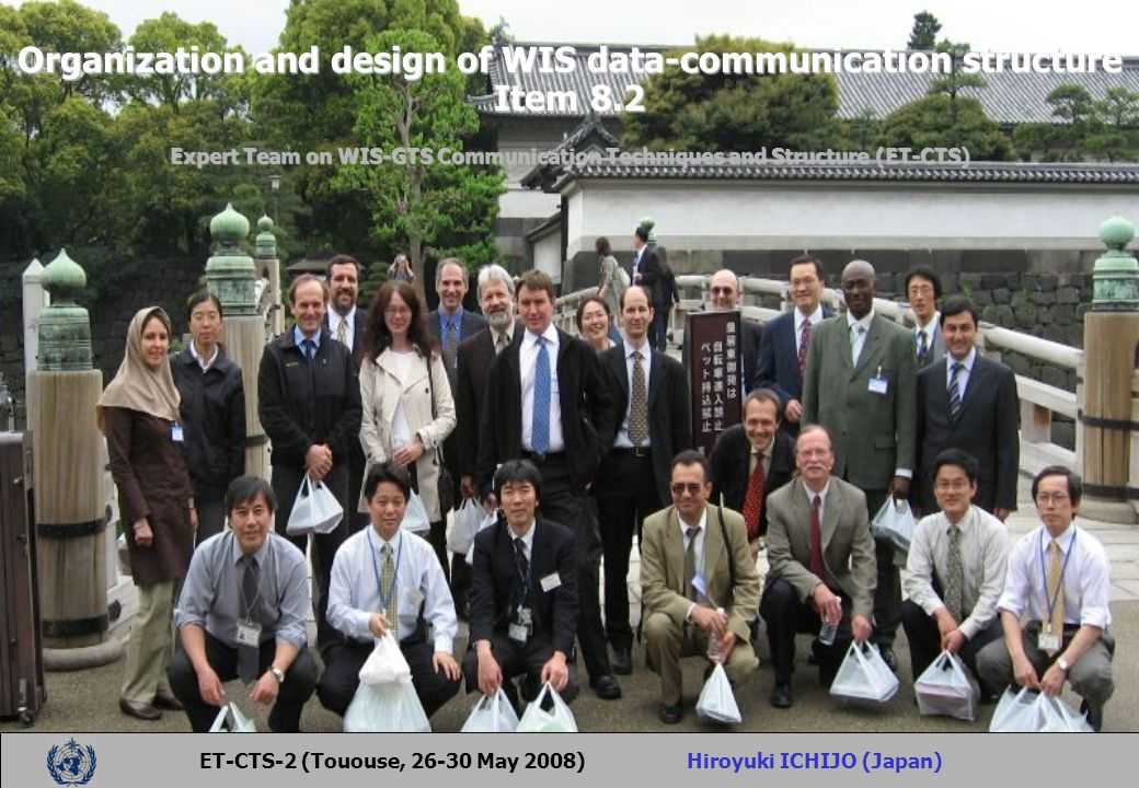 Organization and design of WIS data-communication structure Item 8.2 Expert Team on WIS-GTS Communication Techniques and Structure (ET-CTS) ET-CTS-2 (Tououse, 26-30 May 2008) Hiroyuki ICHIJO (Japan)
