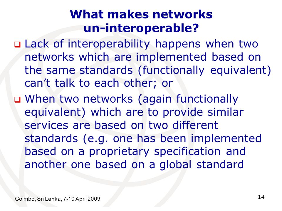 What makes networks un-interoperable.
